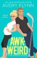 Awk-Weird (Ice Knights #2) - Avery Flynn