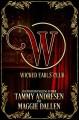 The Wicked Earls Club: Regency Romance (The Wicked Earls' Club) - Tammy Andresen, Maggie Dallen, Wicked Earls' Club