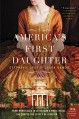 America's First Daughter: A Novel - Stephanie Dray,Laura Croghan Kamoie
