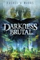 Darkness Brutal (The Dark Cycle Book 1) - Rachel A. Marks