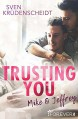 Trusting You: Mike & Jeffrey - Sven Krüdenscheidt
