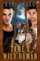 Tame a Wild Human - Kari Gregg