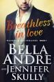 Breathless In Love (The Maverick Billionaires, Book 1) - Bella Andre, Jennifer Skully