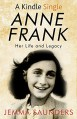 Anne Frank: Her Life and Legacy - Jemma J. Saunders