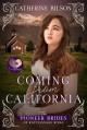 Coming from California (The Pioneer Brides of Rattlesnake Ridge #2) - Catherine Bilson
