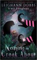 Nothing To Croak About (Silver Hollow Paranormal Cozy Mystery Series Book 3) - Traci Douglass, Leighann Dobbs