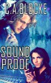 Sound Proof - C.A. Blocke