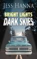 Bright Lights, Dark Skies - Jess Hanna