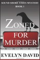 Zoned for Murder: Sound Shore Times Mystery (Volume 1) - Evelyn David