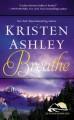 Breathe - Kristen Ashley