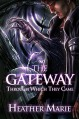 The Gateway Through Which They Came (The Gateway Series Book 1) - Heather Marie