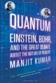 Quantum: Einstein, Bohr, and the Great Debate about the Nature of Reality - Manjit Kumar
