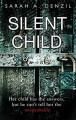 Silent Child - Sarah A. Denzil