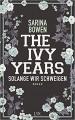 The Ivy Years. Solange wir schweigen - Sarina Bowen