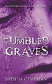 Tumbled Graves: A Stonechild and Rouleau Mystery - Brenda Chapman