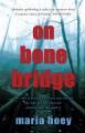 On Bone Bridge - Maria Hoey