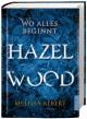 Hazel Wood: Wo alles beginnt - Fabienne Pfeiffer, Melissa Albert, Frauke Kraas-Schneider