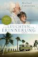 Das Leuchten der Erinnerung: Das Buch zum Film mit Helen Mirren und Donald Sutherland. - Michael Zadoorian, Elfriede Peschel