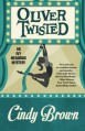 Oliver Twisted (An Ivy Meadows Mystery) (Volume 3) - Cindy Brown