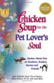 Chicken Soup for the Pet Lover's Soul: Stories About Pets as Teachers, Healers, Heroes and Friends (Chicken Soup for the Soul) - Jack Canfield, Mark Victor Hansen, Marty Becker D.V.M., Carol Kline