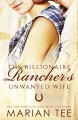The Billionaire Rancher's Unwanted Wife: A Modern Day Small Town Romance (Evergreen's Mail-Order Brides Book 3) - Marian Tee