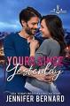 Yours Since Yesterday (Lost Harbor, Alaska Book 2) - Jennifer Bernard