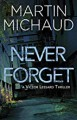 Never Forget - Martin Michaud