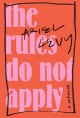 The Rules Do Not Apply: A Memoir - Ariel Levy
