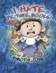 I Hate Picture Books! - Timothy Young