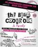 The Burn Cookbook: An Unofficial Unauthorized Cookbook for Mean Girls Fans - Carolyn Ridder Aspenson;Sarah Hitchcock;Francine LaSala;Nikki Mahood;Holly Martin;k.c. wilder, Jonathan Bennett
