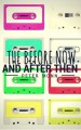 The Before Now and After Then - Peter Monn