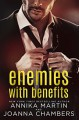 Enemies With Benefits: a prologue - Annika Martin, Joanna Chambers