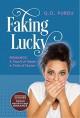 Faking Lucky - Q. D. Purdu