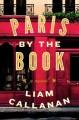 Paris by the Book - Liam Callanan