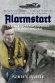 Alarmstart: The German Fighter Pilot's Experience in the Second World War - Patrick G. Eriksson
