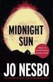 Midnight Sun: A novel - Jo Nesbø