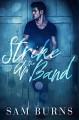 Strike Up the Band (Wilde Love Book 3) - Sam Burns