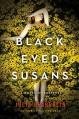 Black-Eyed Susans: A Novel of Suspense - Julia Heaberlin