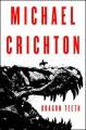 Dragon Teeth - Michael Crichton