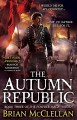 The Autumn Republic - Brian McClellan