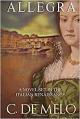Allegra: A Novel Set in the Italian Renaissance - C. De Melo