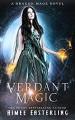 Verdant Magic: A Dragon Mage Novel - Aimee Easterling