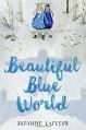 Beautiful Blue World - Suzanne LaFleur