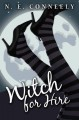 Witch for Hire - N.E. Conneely