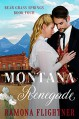Montana Renegade (Bear Grass Springs Book 4) - Ramona Flightner