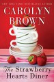 The Strawberry Hearts Diner - Carolyn Brown