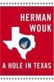 A Hole in Texas : A Novel - Herman Wouk