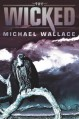 The Wicked (Righteous Series #3) - Michael Wallace