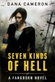 Seven Kinds of Hell (The Fangborn Series, Book 1) - Dana Cameron