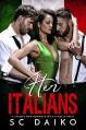 Her Italians: A steamy MMF romance with a Mafia twist Kindle Edition - S.C. Daiko